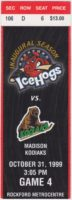 1999 Rockford IceHogs ticket stub vs Madison Kodiaks